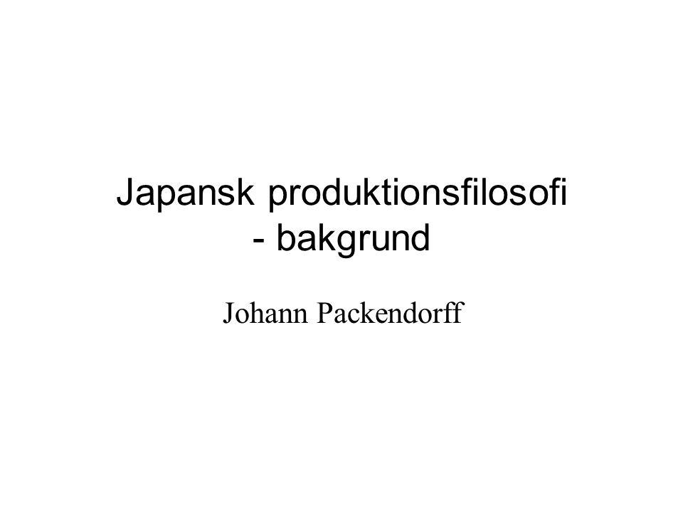 Japansk produktionsfilosofi - bakgrund Johann Packendorff