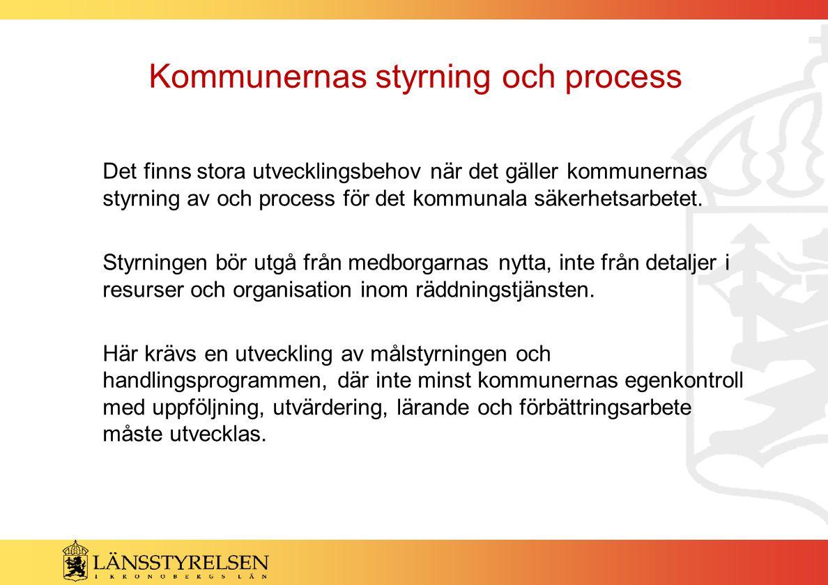 Kommunernas styrning och process Det finns stora utvecklingsbehov när det gäller kommunernas styrning av och process för det kommunala säkerhetsarbetet.