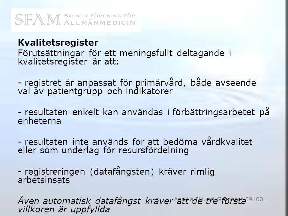 Annika Eklund-Grönberg 091001 Kvalitetsregister Förutsättningar för ett meningsfullt deltagande i kvalitetsregister är att: - registret är anpassat fö