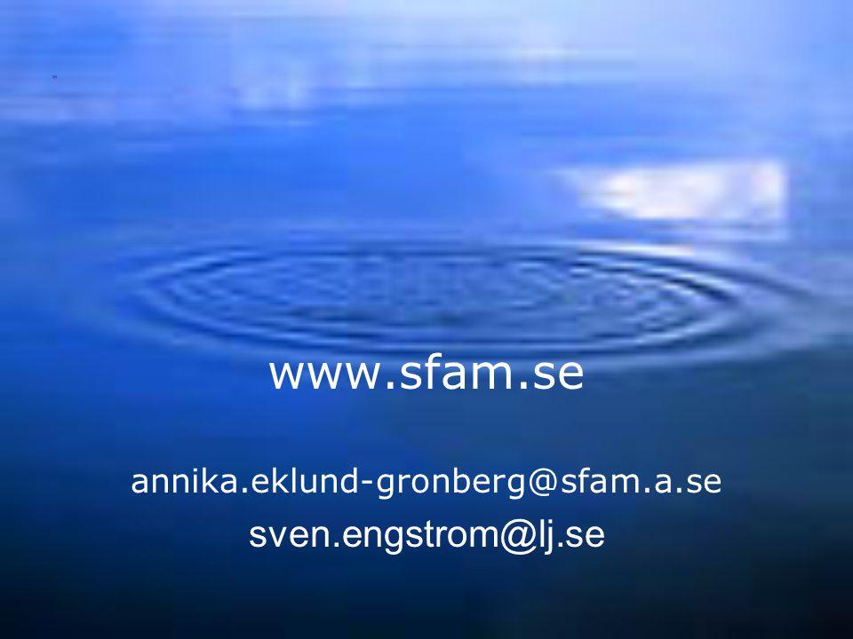 www.sfam.se annika.eklund-gronberg@sfam.a.se sven.engstrom@lj.se *