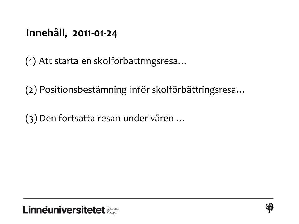 Nätverk för forskning och skolutveckling arbetsgång vårterminen 2011 Träff 1 (24/1) -Utgångspunkter för det fortsatta arbetet efter höstens seminariedagar -Modell/utbildningsidé för skolutveckling -Probleminventering/ positionsbestämning -Förbättringsfaktorer att undersöka Träff 2 (10/3 fm.