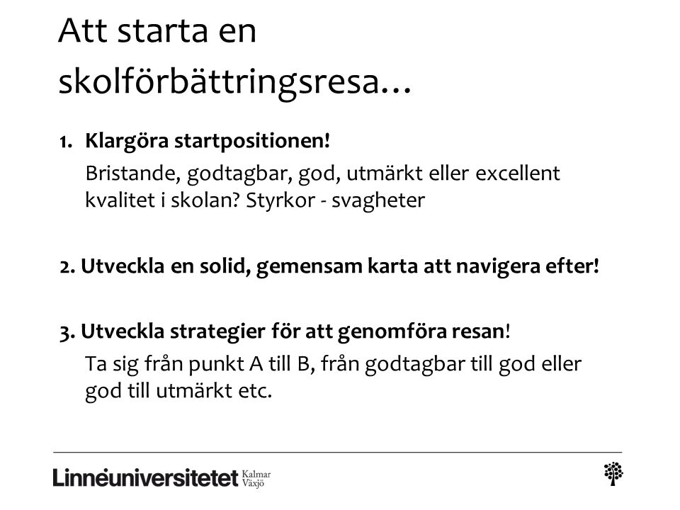 RAMAR FÖRUTSÄTTNINGAR PROCESSRESULTAT Skol- och klassrumskontext 1.