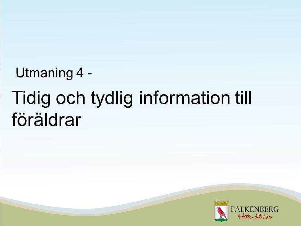 Tidig och tydlig information till föräldrar Utmaning 4 -