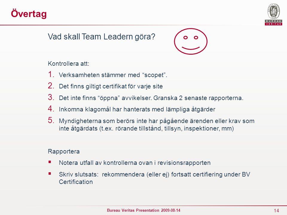 14 Bureau Veritas Presentation 2009-08-14 Övertag Vad skall Team Leadern göra.
