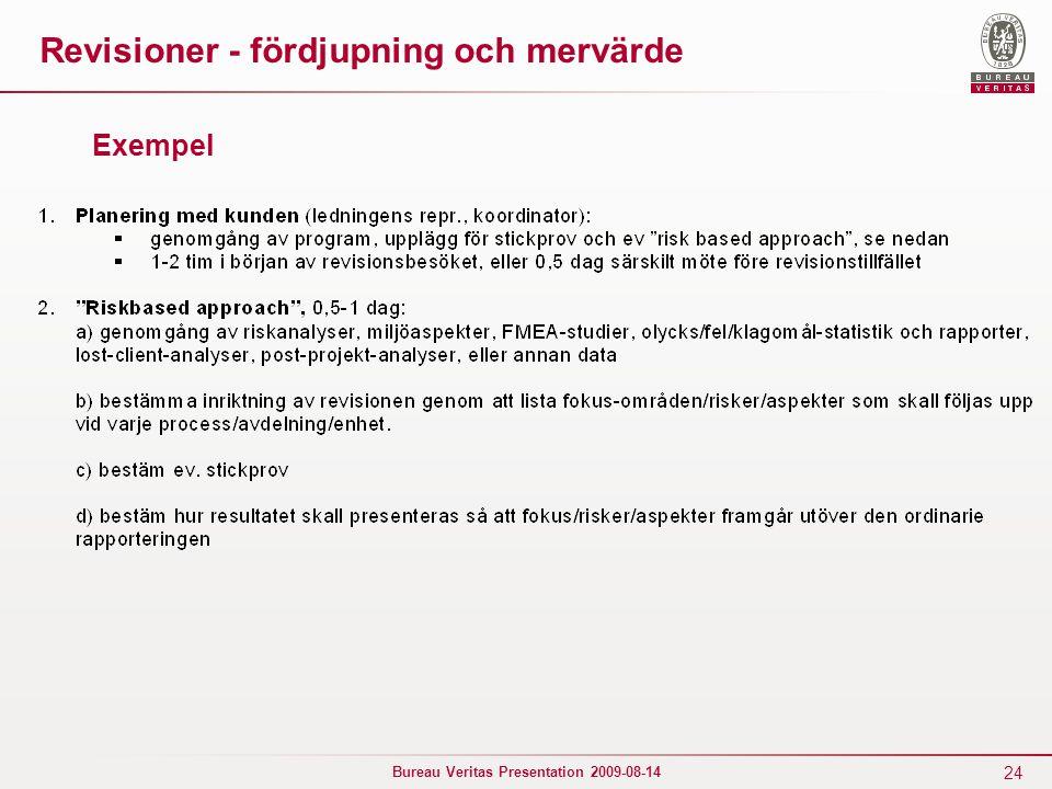 24 Bureau Veritas Presentation 2009-08-14 Revisioner - fördjupning och mervärde Exempel