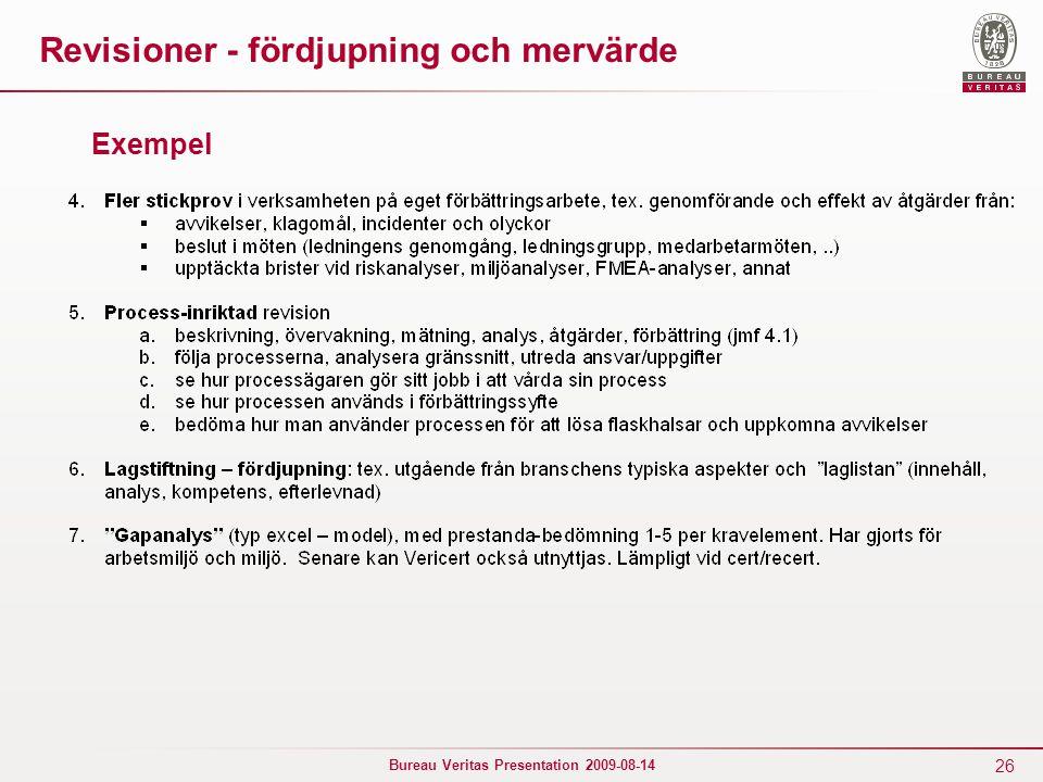 26 Bureau Veritas Presentation 2009-08-14 Revisioner - fördjupning och mervärde Exempel