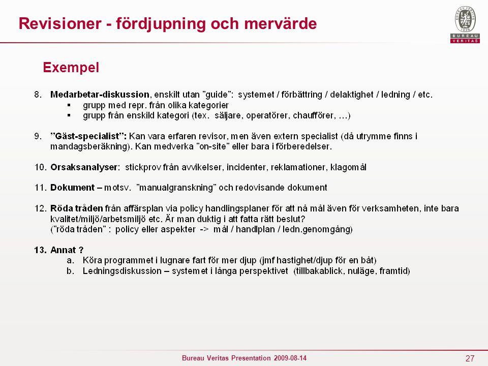 27 Bureau Veritas Presentation 2009-08-14 Revisioner - fördjupning och mervärde Exempel
