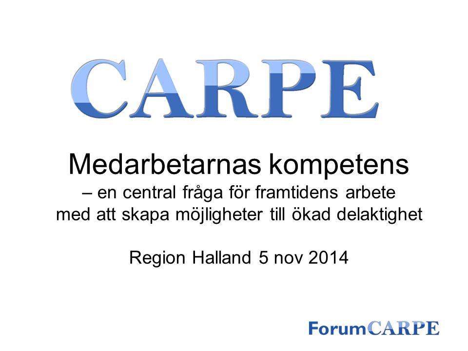 Medarbetarnas kompetens – en central fråga för framtidens arbete med att skapa möjligheter till ökad delaktighet Region Halland 5 nov 2014