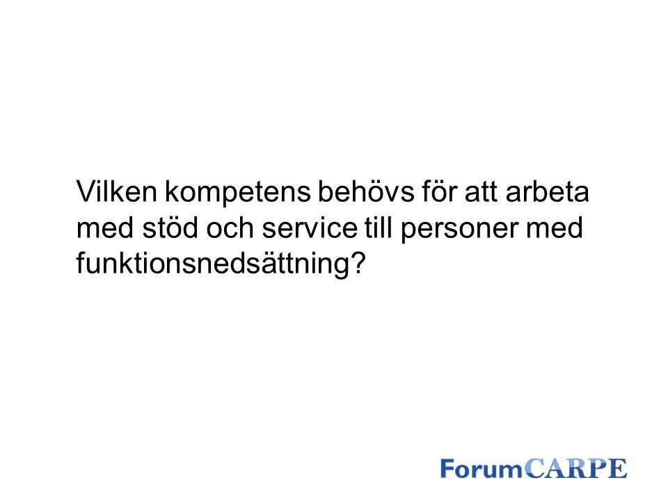 Vilken kompetens behövs för att arbeta med stöd och service till personer med funktionsnedsättning?