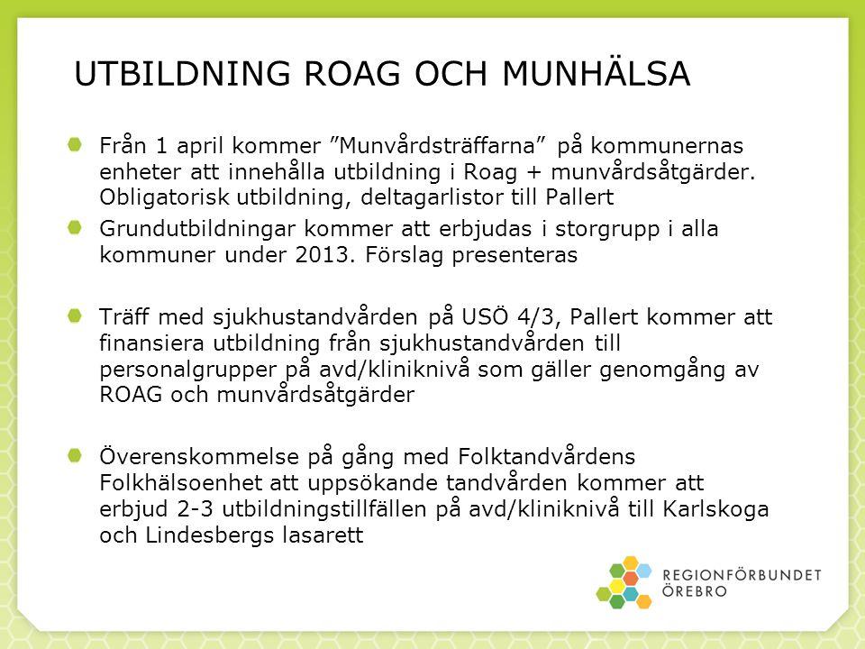 """UTBILDNING ROAG OCH MUNHÄLSA Från 1 april kommer """"Munvårdsträffarna"""" på kommunernas enheter att innehålla utbildning i Roag + munvårdsåtgärder. Obliga"""