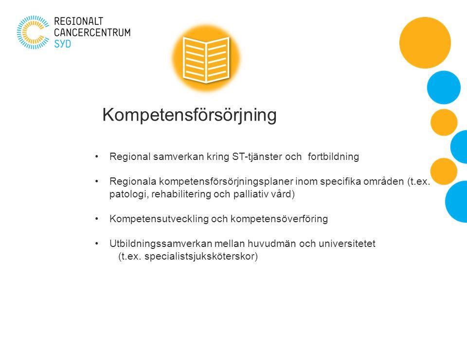 Kompetensförsörjning Regional samverkan kring ST-tjänster och fortbildning Regionala kompetensförsörjningsplaner inom specifika områden (t.ex.