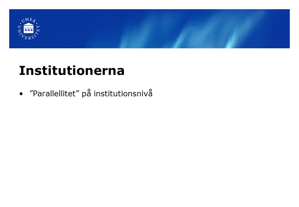 "Institutionerna ""Parallellitet"" på institutionsnivå"