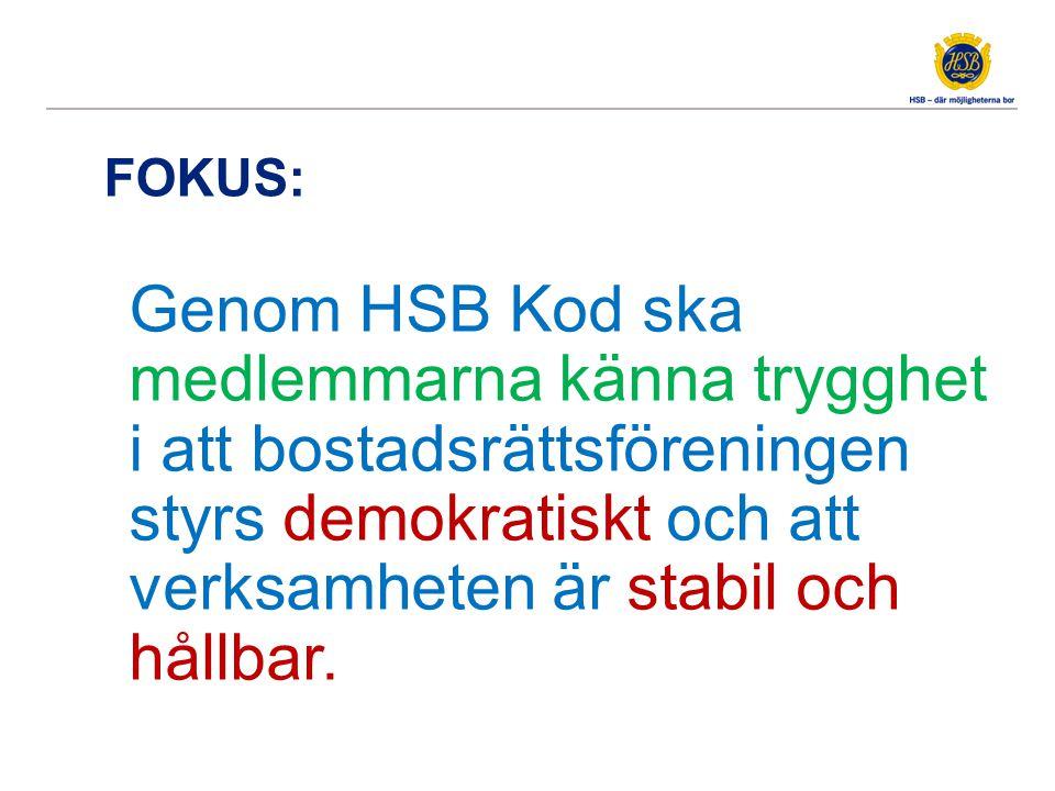 FOKUS: Genom HSB Kod ska medlemmarna känna trygghet i att bostadsrättsföreningen styrs demokratiskt och att verksamheten är stabil och hållbar.