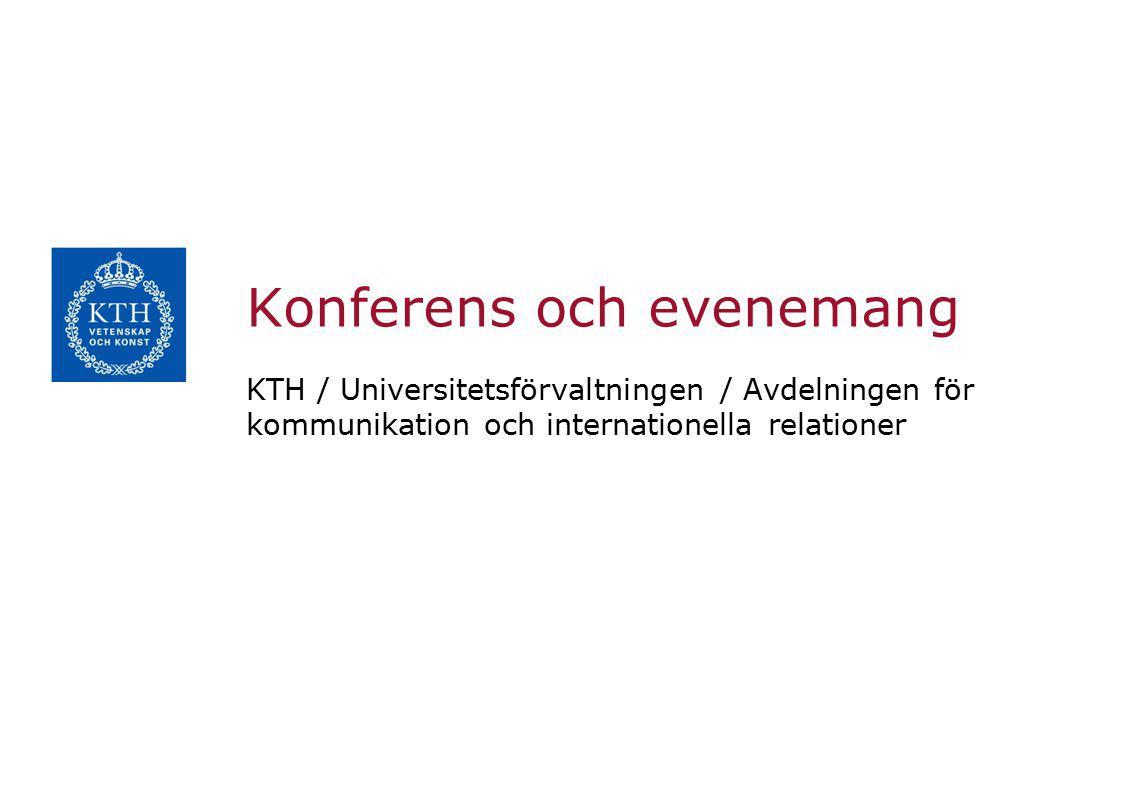 Konferens och evenemang KTH / Universitetsförvaltningen / Avdelningen för kommunikation och internationella relationer