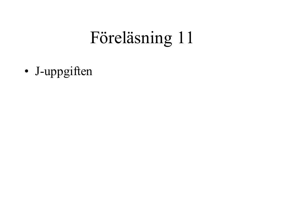 Föreläsning 11 J-uppgiften