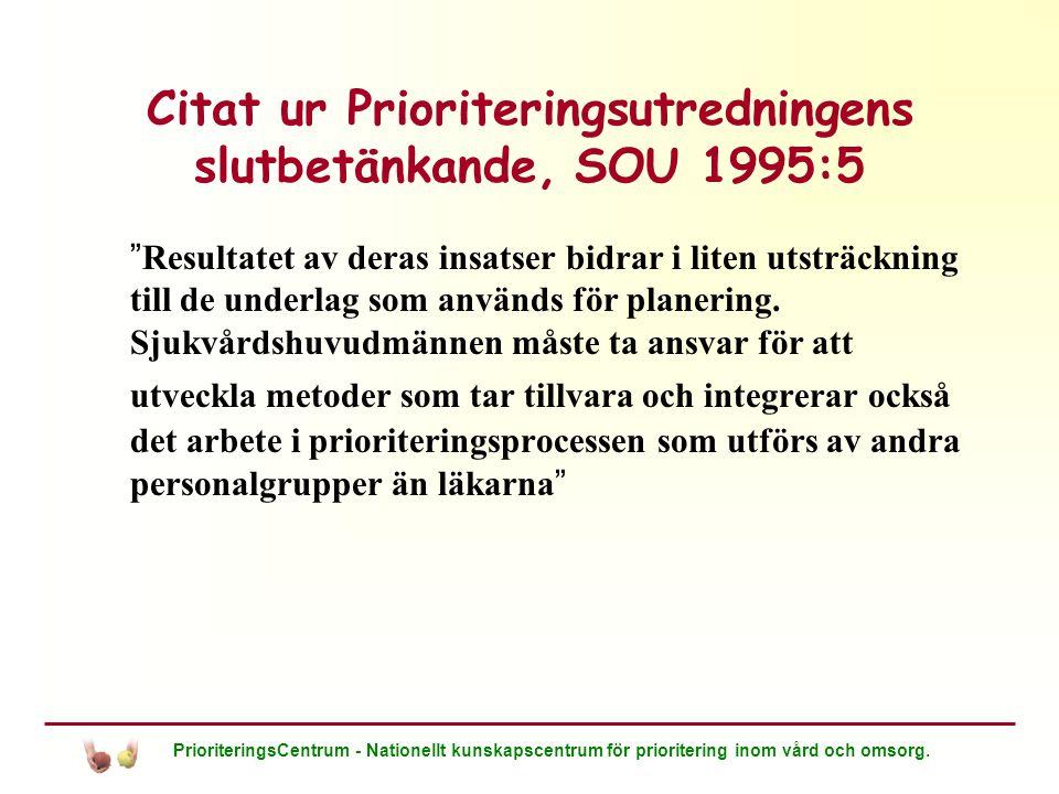 PrioriteringsCentrum - Nationellt kunskapscentrum för prioritering inom vård och omsorg.