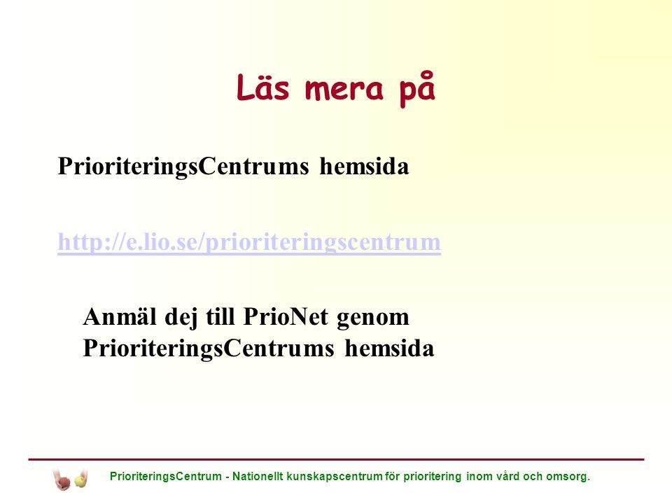 PrioriteringsCentrum - Nationellt kunskapscentrum för prioritering inom vård och omsorg. Läs mera på PrioriteringsCentrums hemsida http://e.lio.se/pri