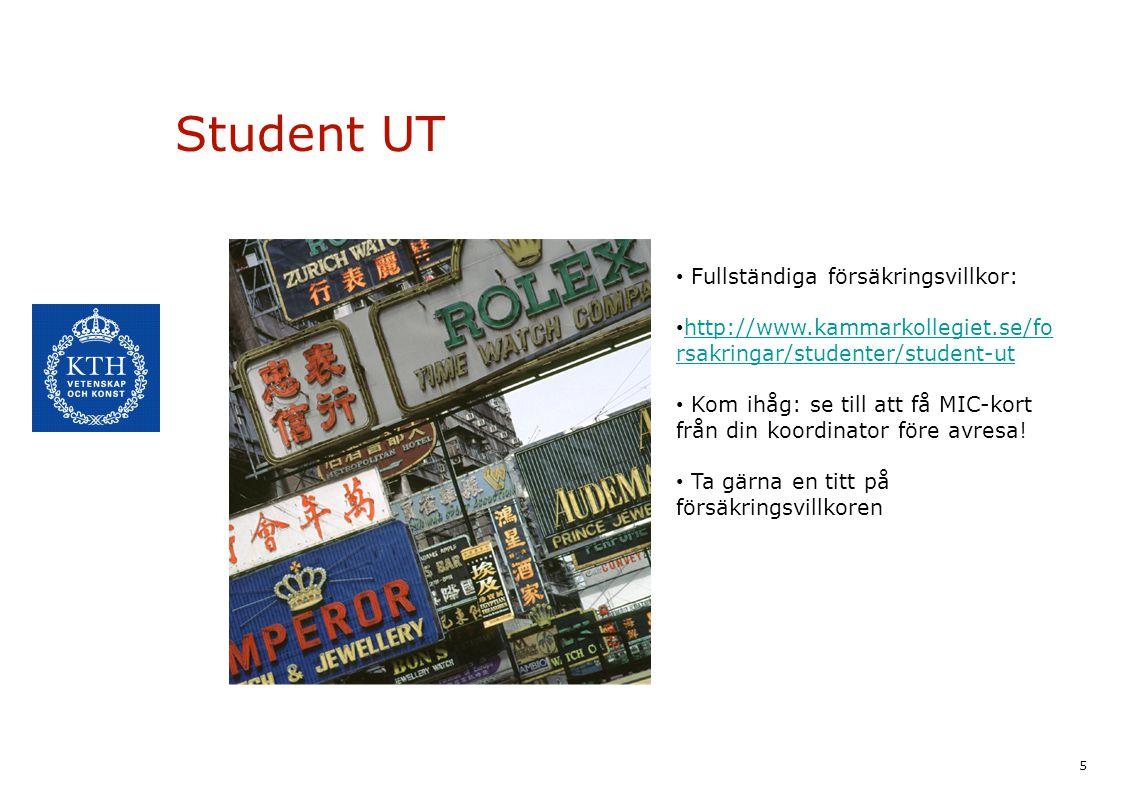 5 Student UT Fullständiga försäkringsvillkor: http://www.kammarkollegiet.se/fo rsakringar/studenter/student-ut http://www.kammarkollegiet.se/fo rsakri