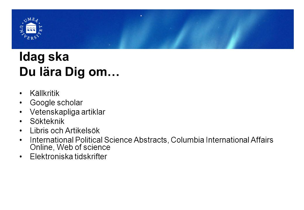 Web of science 1866 samhällsvetenskapliga tidskrifter (93 + 51 inom statsvetenskap och internationella relationer) 1945-