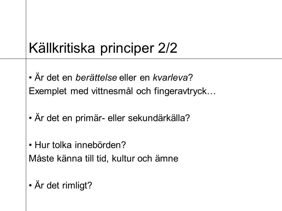 Källkritiska principer 2/2 Är det en berättelse eller en kvarleva.