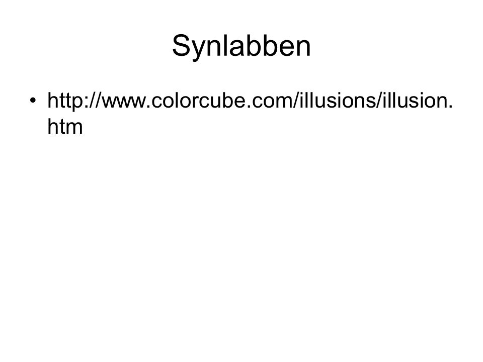 Synlabben http://www.colorcube.com/illusions/illusion. htm