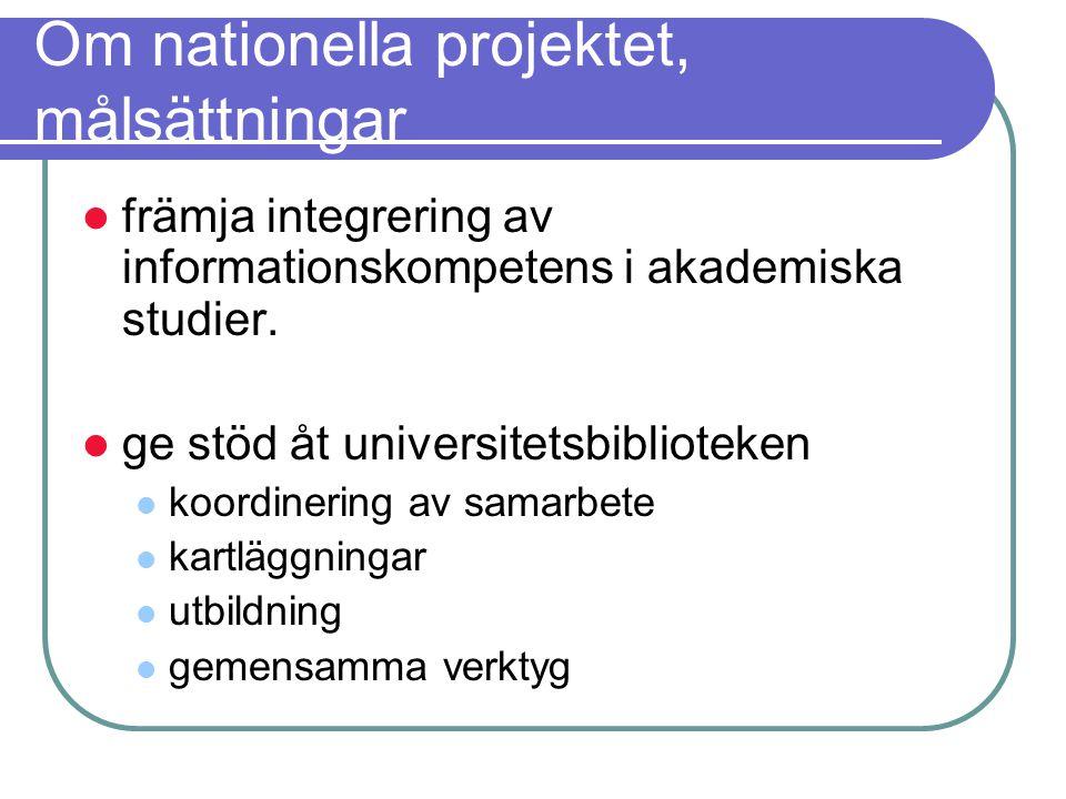 Om nationella projektet, målsättningar främja integrering av informationskompetens i akademiska studier.