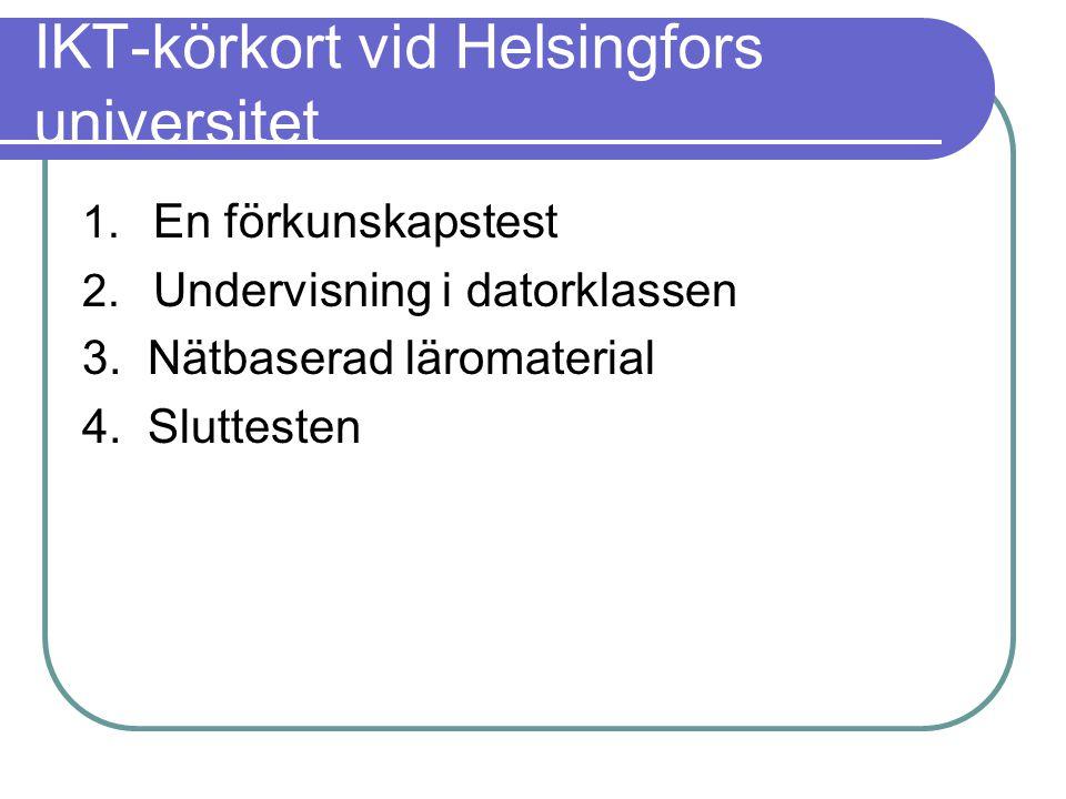 IKT-körkort vid Helsingfors universitet 1.En förkunskapstest 2.