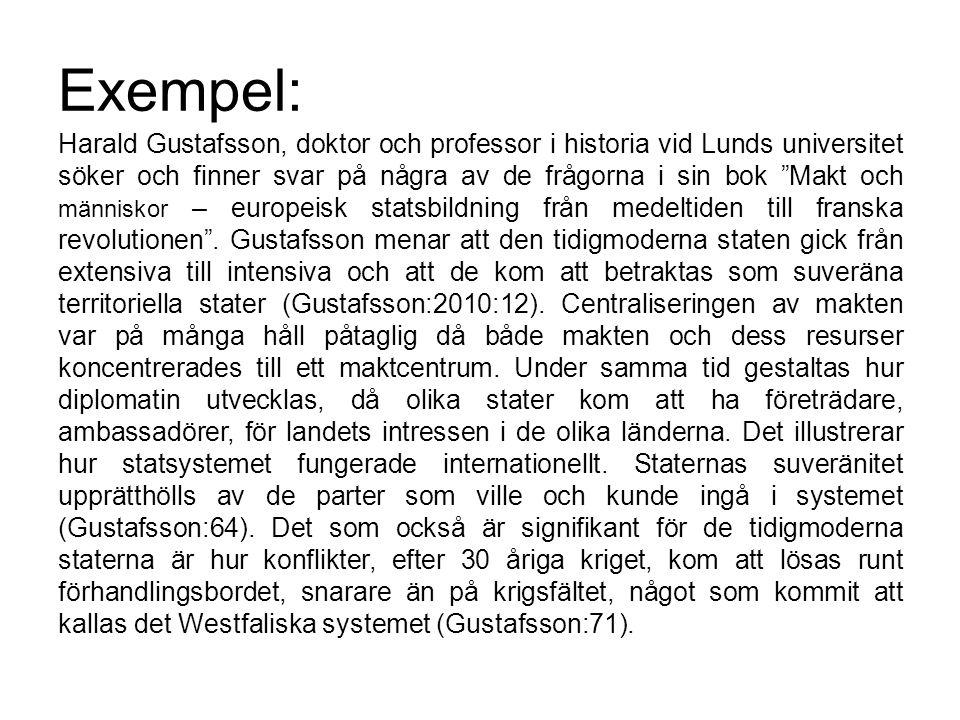 """Exempel: Harald Gustafsson, doktor och professor i historia vid Lunds universitet söker och finner svar på några av de frågorna i sin bok """"Makt och mä"""