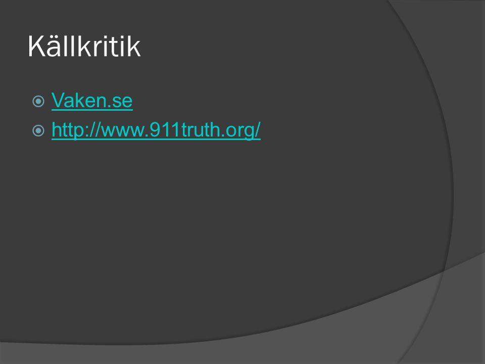 Källkritik  Vaken.se Vaken.se  http://www.911truth.org/ http://www.911truth.org/