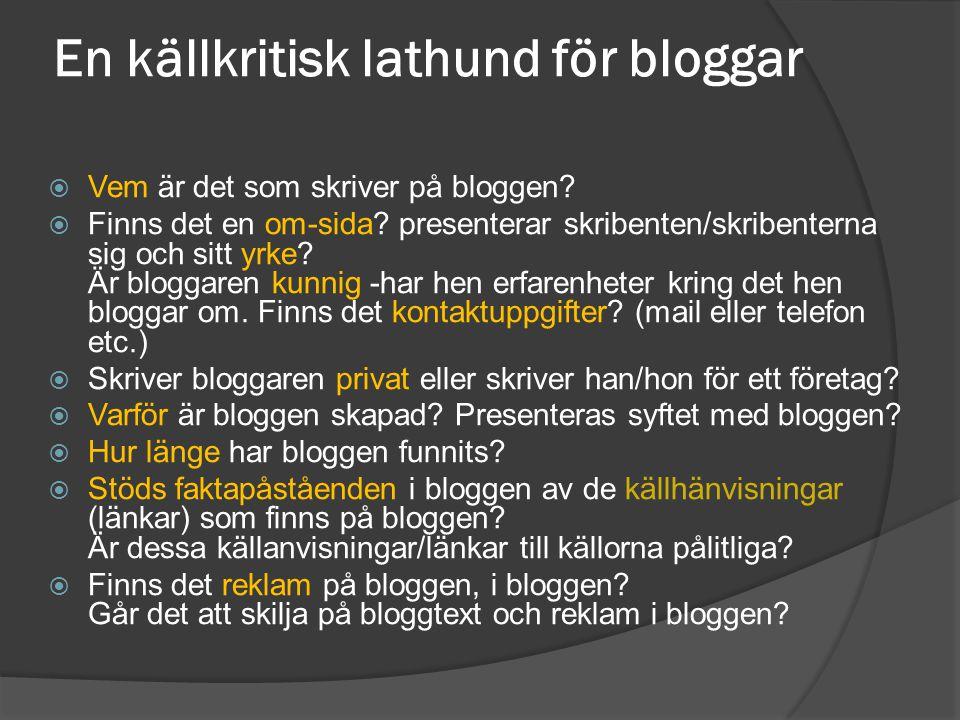 En källkritisk lathund för bloggar  Vem är det som skriver på bloggen.
