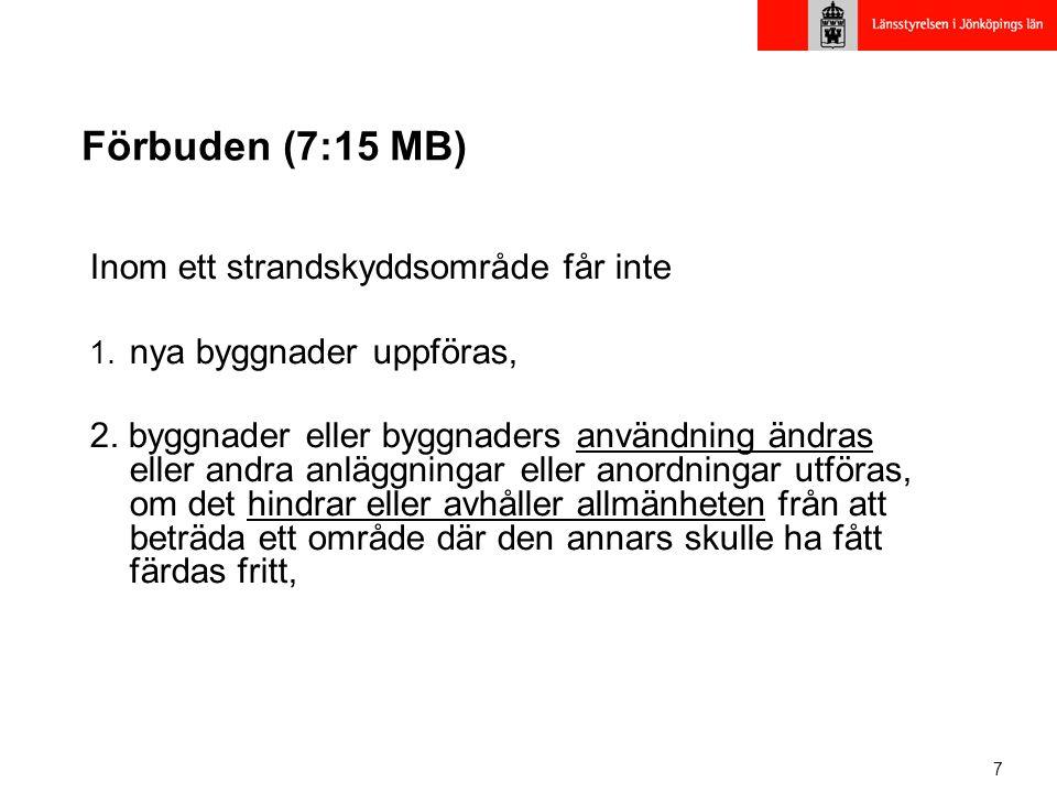 7 Förbuden (7:15 MB) Inom ett strandskyddsområde får inte 1.