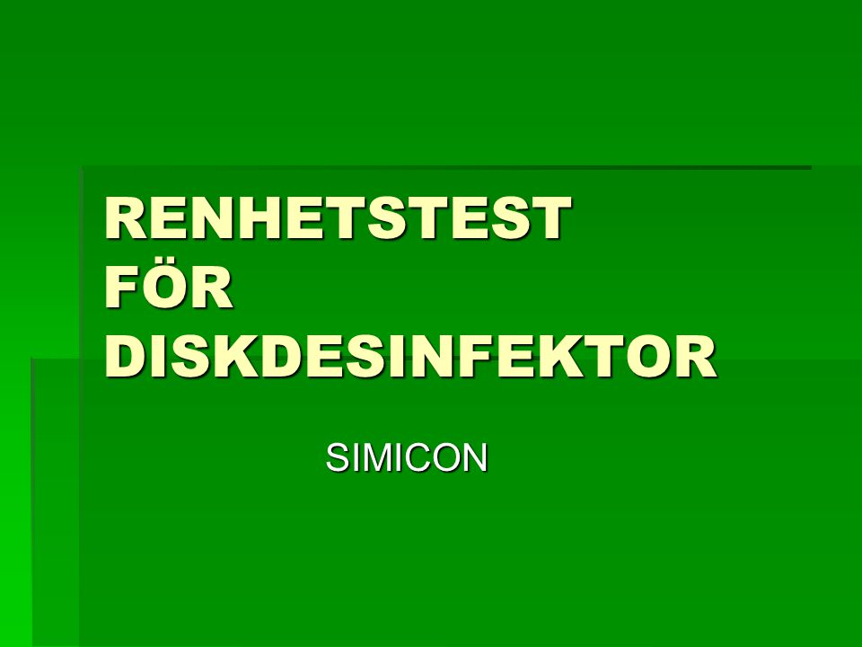 RENHETSTEST FÖR DISKDESINFEKTOR SIMICON SIMICON