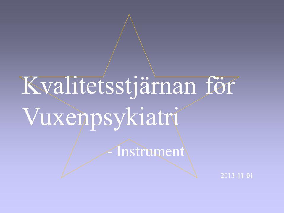 Kvalitetsstjärnan för Vuxenpsykiatri - Instrument 2013-11-01