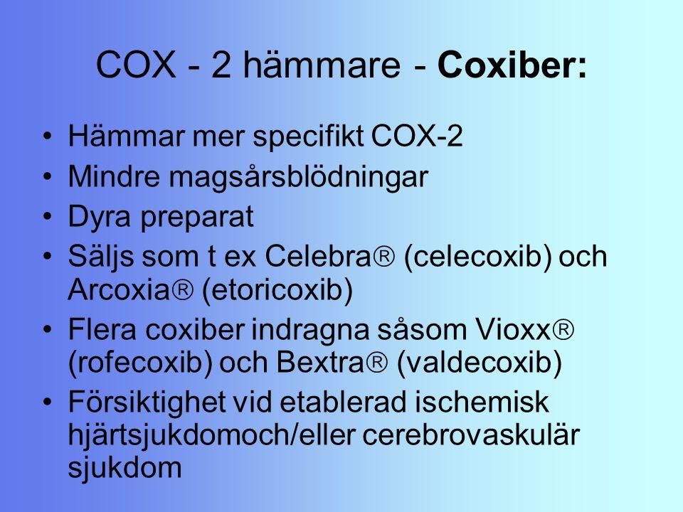 Hämmar mer specifikt COX-2 Mindre magsårsblödningar Dyra preparat Säljs som t ex Celebra  (celecoxib) och Arcoxia  (etoricoxib) Flera coxiber indrag