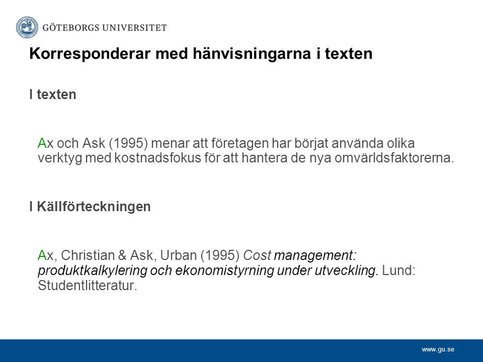 www.gu.se Korresponderar med hänvisningarna i texten I texten Ax och Ask (1995) menar att företagen har börjat använda olika verktyg med kostnadsfokus