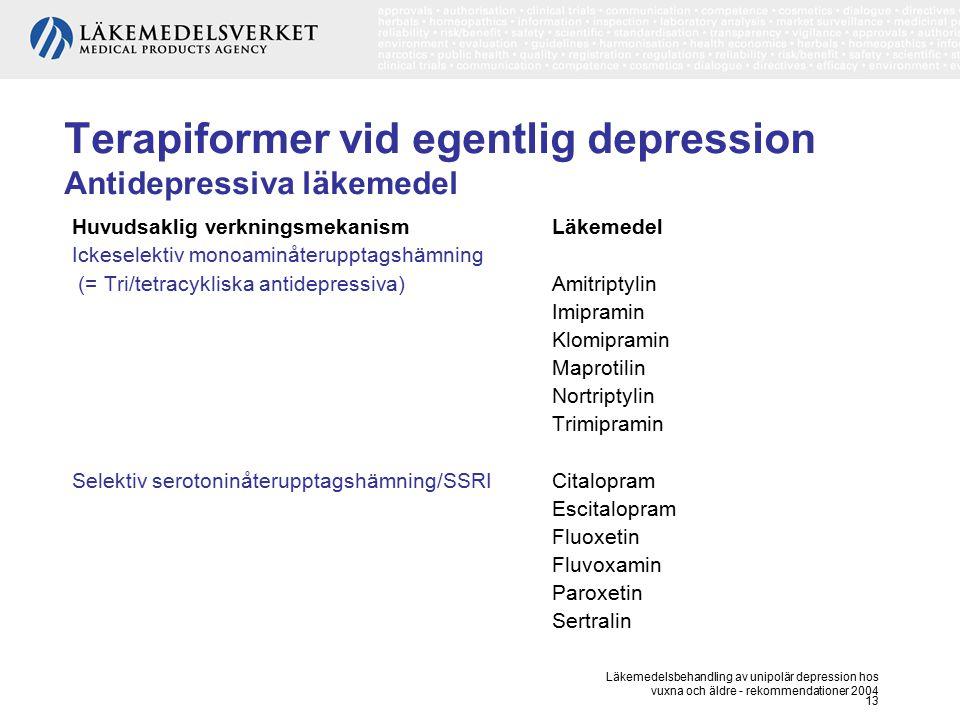 Läkemedelsbehandling av unipolär depression hos vuxna och äldre - rekommendationer 2004 13 Terapiformer vid egentlig depression Antidepressiva läkemed