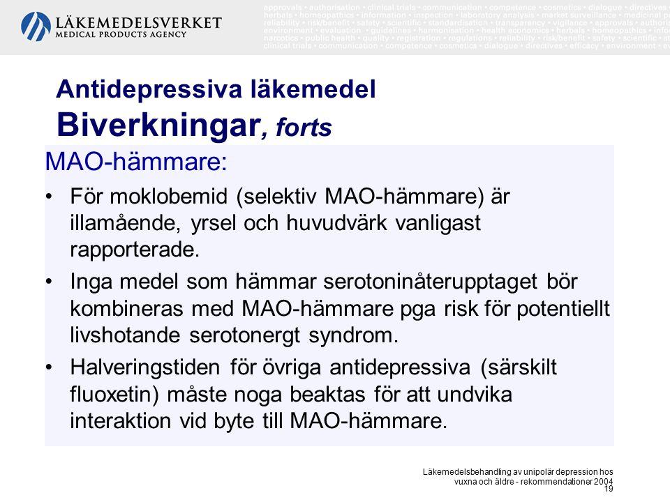 Läkemedelsbehandling av unipolär depression hos vuxna och äldre - rekommendationer 2004 19 Antidepressiva läkemedel Biverkningar, forts MAO-hämmare: F