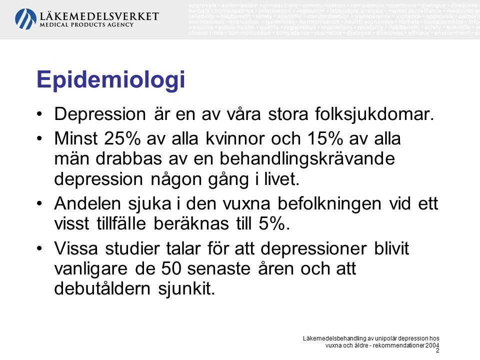 Läkemedelsbehandling av unipolär depression hos vuxna och äldre - rekommendationer 2004 2 Epidemiologi Depression är en av våra stora folksjukdomar. M