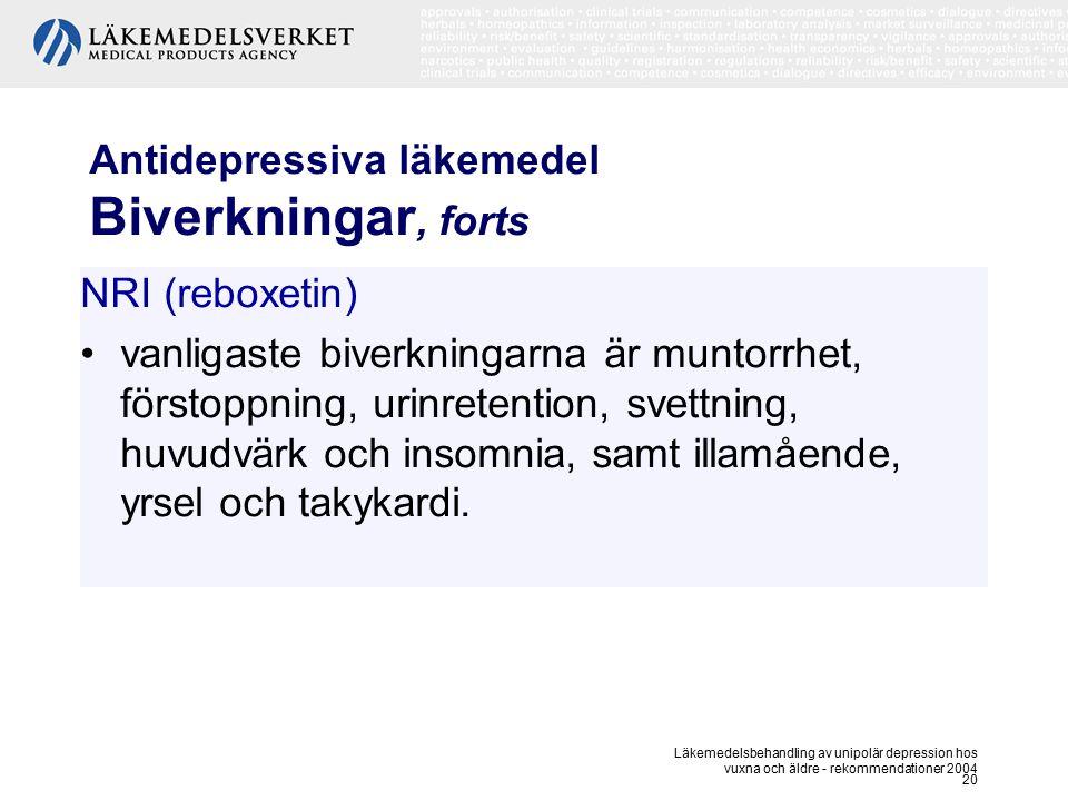 Läkemedelsbehandling av unipolär depression hos vuxna och äldre - rekommendationer 2004 20 Antidepressiva läkemedel Biverkningar, forts NRI (reboxetin