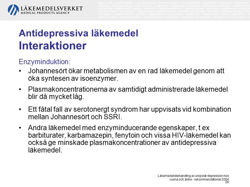 Läkemedelsbehandling av unipolär depression hos vuxna och äldre - rekommendationer 2004 26 Antidepressiva läkemedel Interaktioner Enzyminduktion: Joha