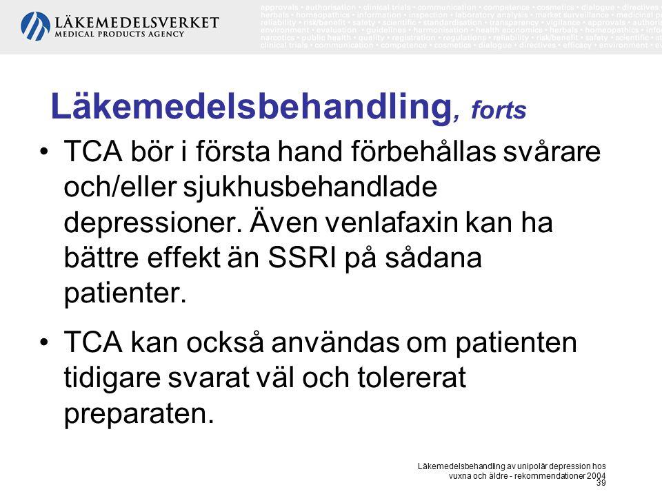 Läkemedelsbehandling av unipolär depression hos vuxna och äldre - rekommendationer 2004 39 Läkemedelsbehandling, forts TCA bör i första hand förbehåll