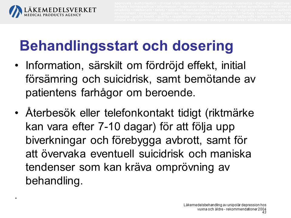 Läkemedelsbehandling av unipolär depression hos vuxna och äldre - rekommendationer 2004 43 Behandlingsstart och dosering Information, särskilt om förd