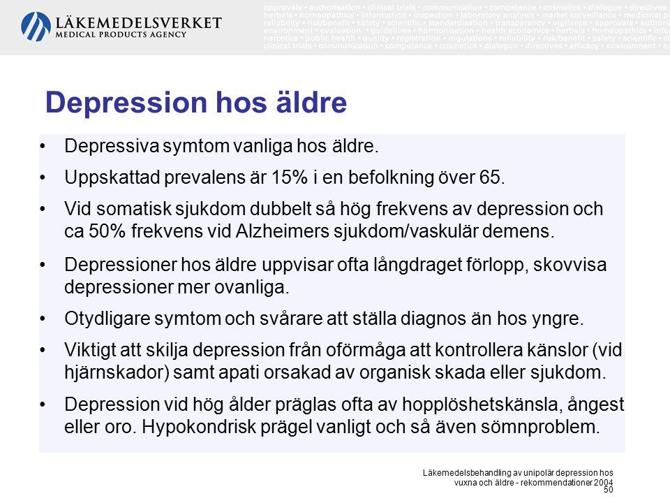 Läkemedelsbehandling av unipolär depression hos vuxna och äldre - rekommendationer 2004 50 Depression hos äldre Depressiva symtom vanliga hos äldre. U