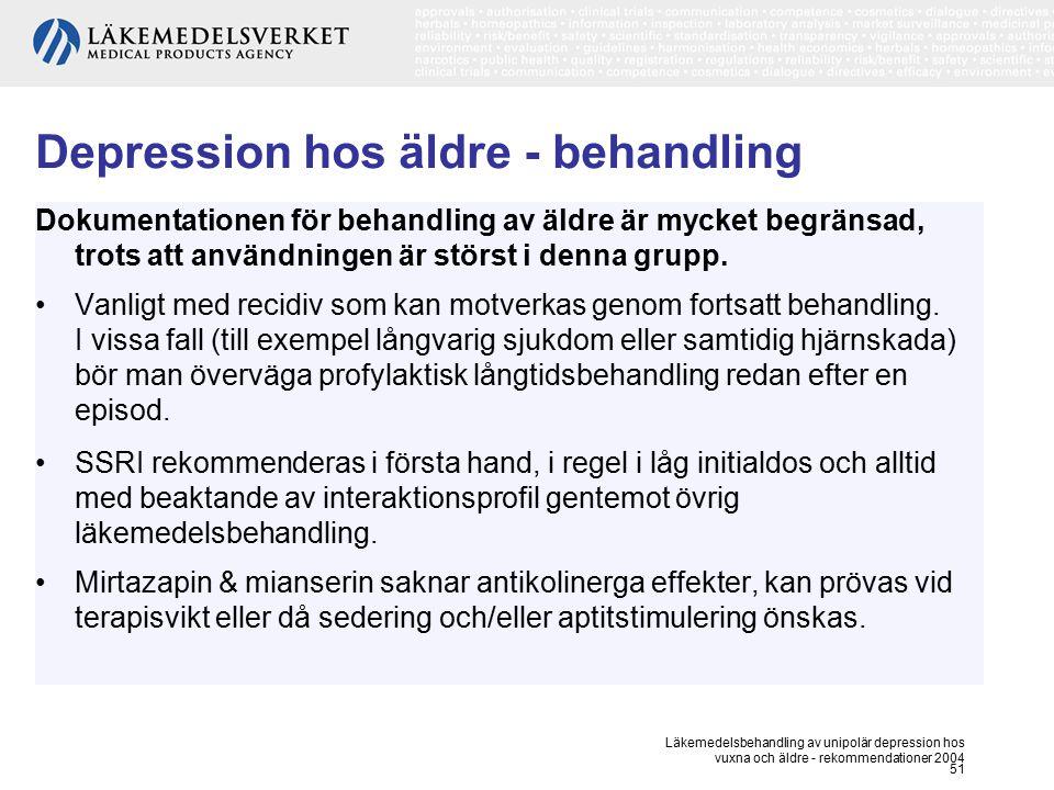 Läkemedelsbehandling av unipolär depression hos vuxna och äldre - rekommendationer 2004 51 Depression hos äldre - behandling Dokumentationen för behan