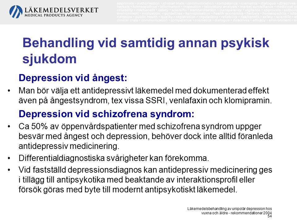 Läkemedelsbehandling av unipolär depression hos vuxna och äldre - rekommendationer 2004 54 Behandling vid samtidig annan psykisk sjukdom Depression vi