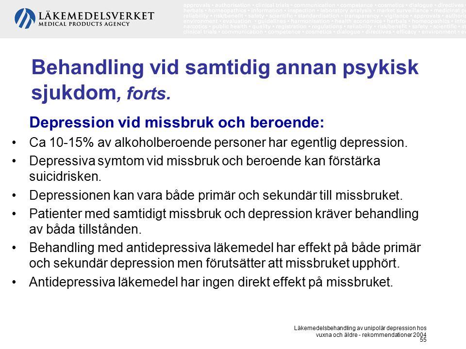 Läkemedelsbehandling av unipolär depression hos vuxna och äldre - rekommendationer 2004 55 Behandling vid samtidig annan psykisk sjukdom, forts. Depre