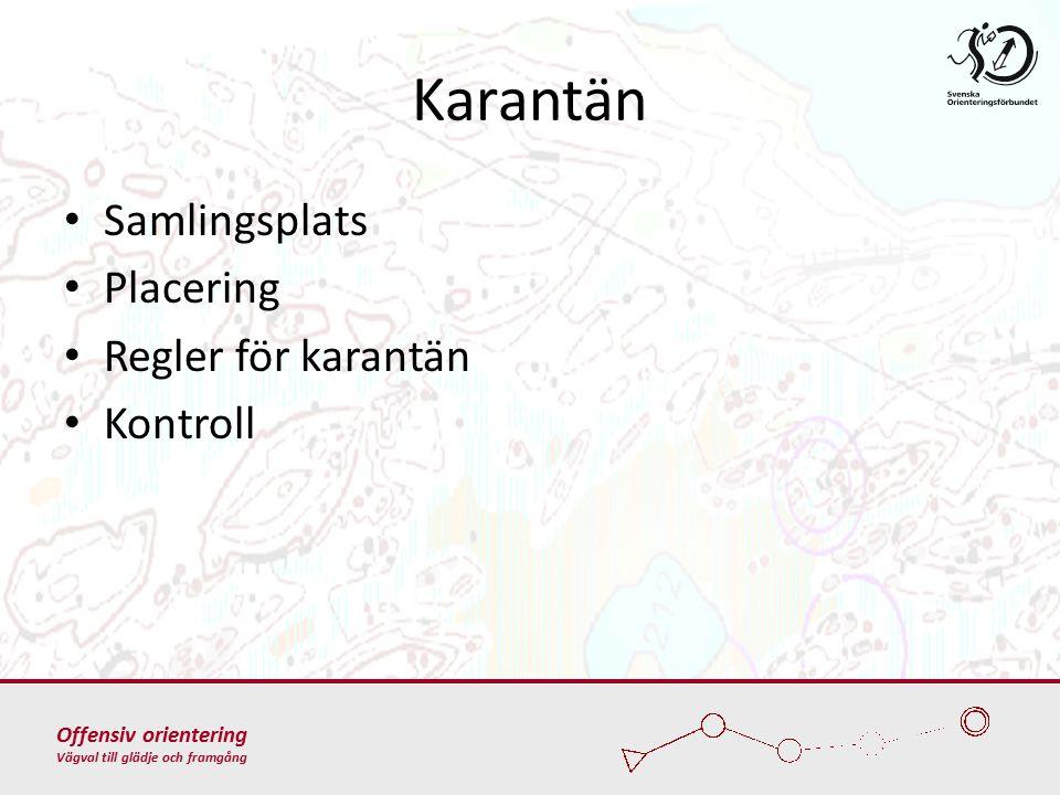 Offensiv orientering Vägval till glädje och framgång Karantän Samlingsplats Placering Regler för karantän Kontroll
