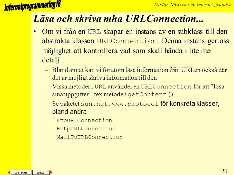 previous next 51 Trådar. Nätverk och internet grunder Läsa och skriva mha URLConnection...