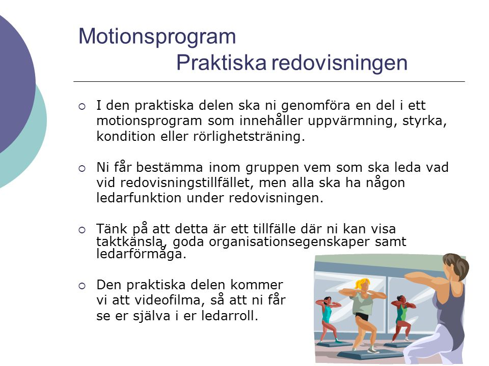 Motionsprogram Omfattning och innehåll  Arbetet får inte vara längre än 2 A4 sidor brödtext med storlek 12.  Arbetet ska innehålla en framsida, text