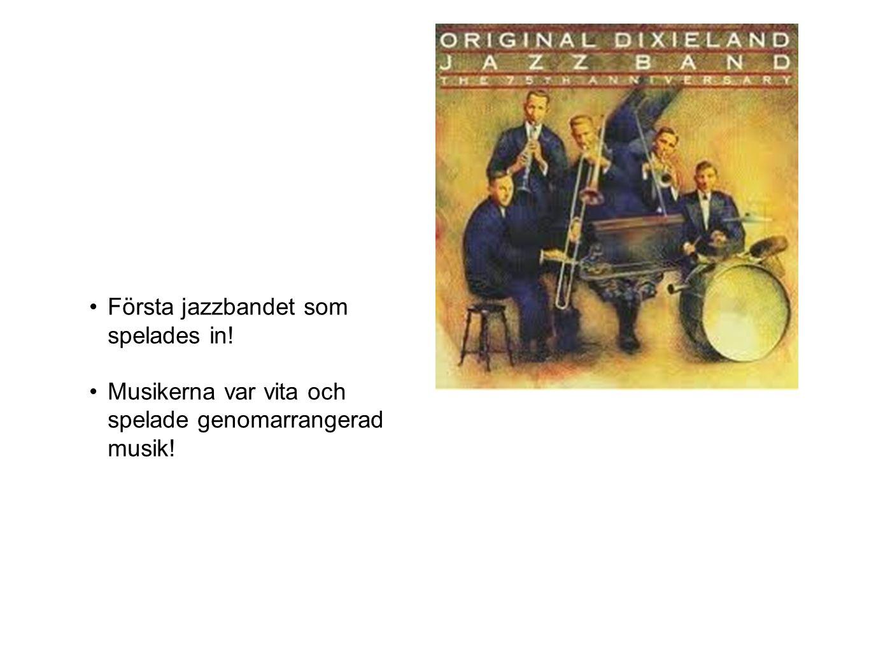 Första jazzbandet som spelades in! Musikerna var vita och spelade genomarrangerad musik!